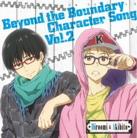 Kyoukai no Kanata Character Song vol 02 Akihito & Hiroomi